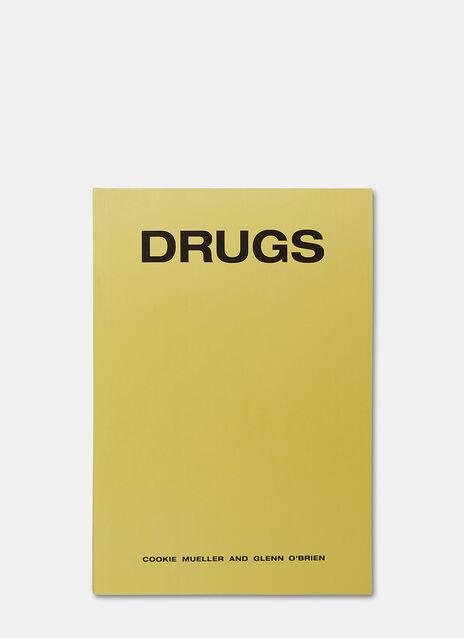 Drugs by Cookie Mueller and Glenn O'Brien