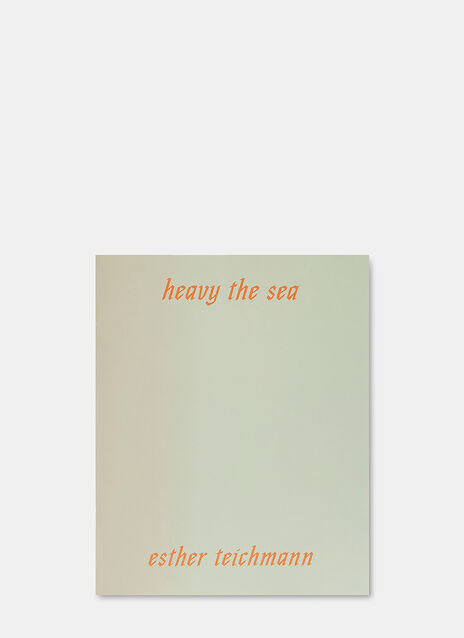 Heavy the Sea by Esther Teichmann